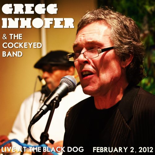 Gregg Inhofer & the Cockeyed Band Live at the Black Dog